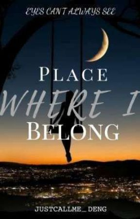 Place Where I Belong by justcallme_DENG