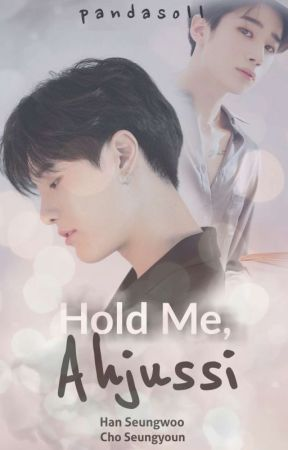 HOLD ME, AHJUSSI (SEUNGWOO X SEUNGYOUN) by pandasoll