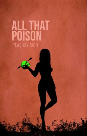 All That Poison by peachxvision