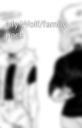 My Wolf/family pack by Elecssia