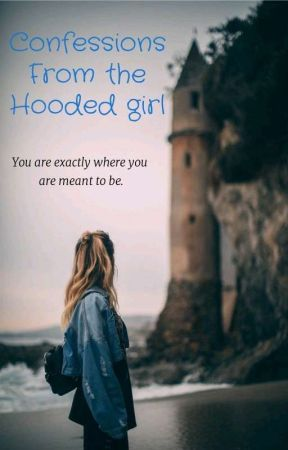 Confessions From The Hooded Girl  by 9pmfairy