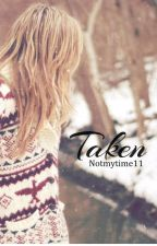 Taken || 1D *IN EDITING* by notmytime11