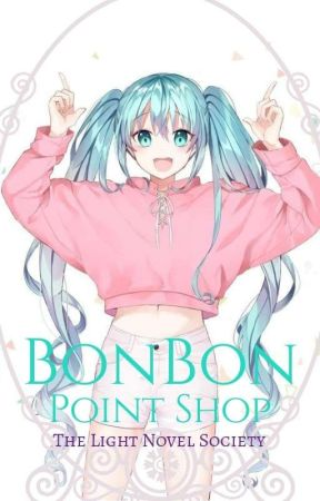 BonBon Point Shop | The Light Novel Society by lightnovelsociety