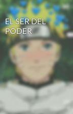 EL SER DEL PODER by JuanDiaz787