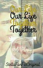 Our Life Together Completed by write_music_addict