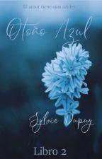 Otoño Azul © {nueva versión} - libro 2 by autumn-may