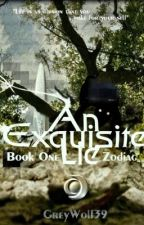An Exquisite Lie: Zodiac (Still Under Construction) by GreyWolf39