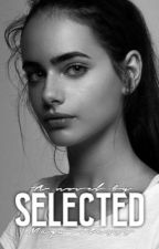 Selected (book one) by megwritesss
