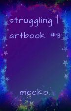 struggling | artbook #3 by meekopawz