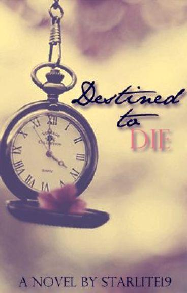 Destined to Die by starlite19
