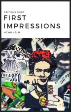 First Impressions | OPEN by hcwilhelm