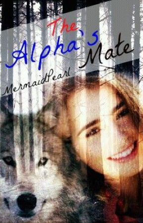 The Alpha's Mate _ wattpadprize14 by MermaidPearl