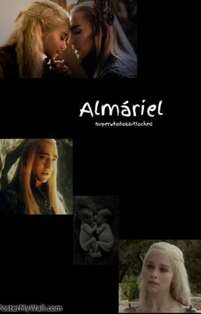 Almáriel (sequel to Avanwa) by superwhohobbitlocked