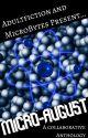 Micro-August Anthology by WattpadAnthologies