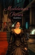 Maddened Roses  by missshadow1522
