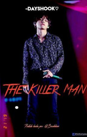 THE KILLER MAN•  Vhope   by -DAYSHOOK