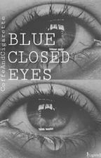 Blue Closed Eyes by CoffeAndCigarette