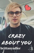 Crazy about you :Michael Clifford by brittanyadler