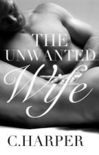 The Unwanted Wife by CarrisHarper