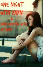 One Night With Zayn & Nine Months With His Baby by HayleyCT