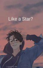 Like a Star? by xxsecretive_xx