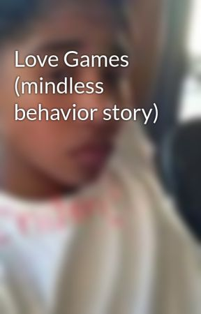 Love Games (mindless behavior story) by skittlesluvsroc