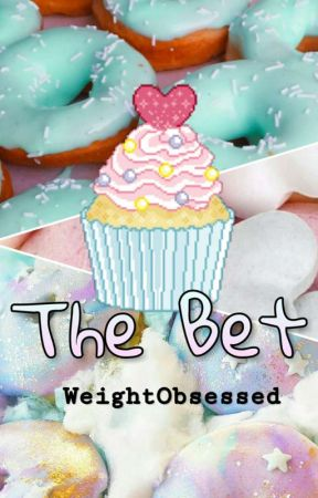 The Bet by WeightObsessed