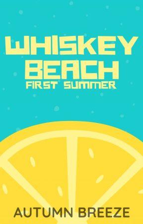 Whiskey Beach: First Summer by Autumn_Breeze