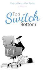 Top, Bottom, Switch | BL by sinthsyth