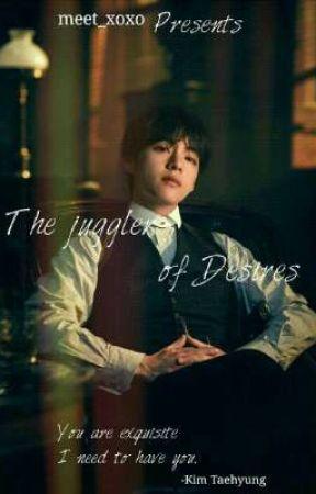 The juggler of Desires| Kim Taehyung by Meetxoxo