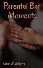 Parental Bat Moments by KarinMatthews