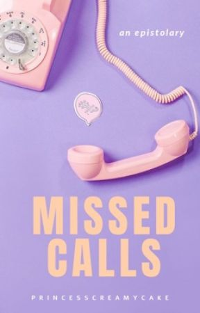 Missed Calls by PrincessCreamyCake