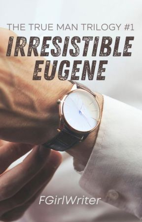 Irresistible Eugene (TTMT #1) - Published by PHR by FGirlWriter