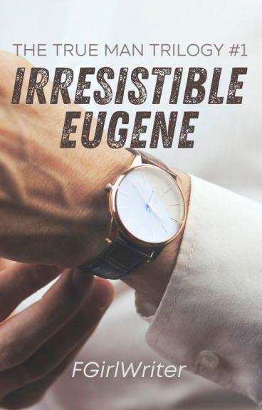 Irresistible Eugene (TTM Trilogy 1)