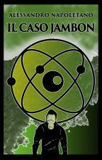 Il caso Jambon [COMPLETO] by nappozord