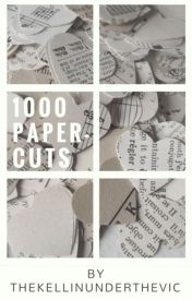 1000 Paper Cuts by thekellinunderthevic