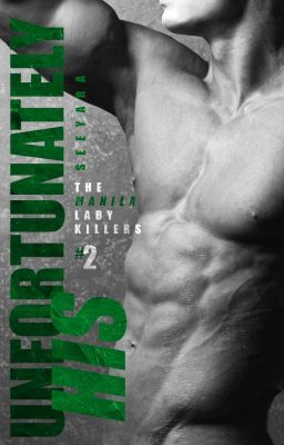 Unfortunately His (The Manila Lady Killers Series #2)