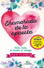Enamorada de la apuesta. (Wattys2015) ¡En librerías! by LittleRadioactive