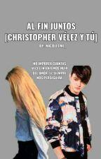 Al fin te encontré [Christopher Vélez y tú] (MDATDW#2) || Pausada by Nicoletml_
