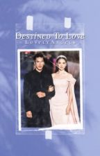 Destined To Love | Danish Royal Family Fanfiction  by ThelovelyAngels