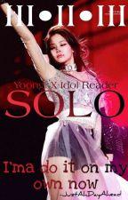 Solo (Yoongi x Idol reader) by JustAhDayAhead
