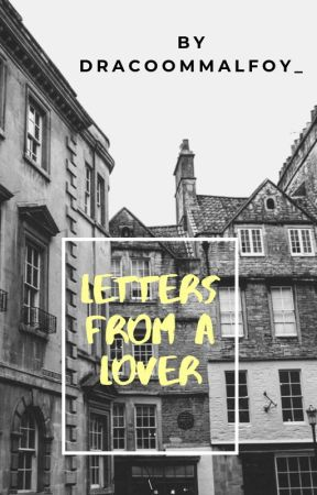 LETTERS FROM A LOVER | rudy steiner by dracoommalfoy_