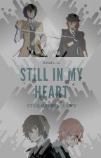 Still In My Heart (Soukoku) by StormRebel_Love
