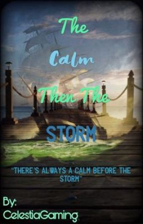 The Calm then the Storm<~>Sequel to MPLL<~> by CelestiaGaming
