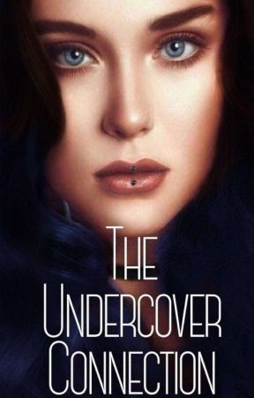 The Undercover Connection (Sadie's POV) by TheAlphaGirl24