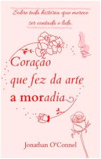 Coração que fez da arte A MORadia by JhonOConnel