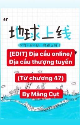 [Edit] Địa cầu Thượng Tuyến/Địa cầu online - MTH (từ chương 47 - đến hết)