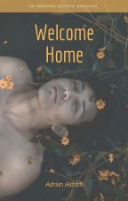 Welcome Home [MxM] (Complete) by AdrianAldrich
