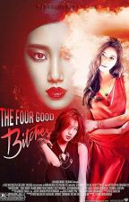 The Four Good Bitches (ON-HOLD) by MissAglea