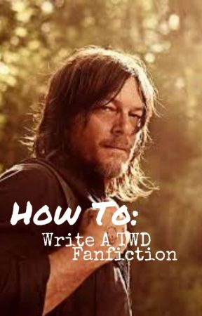 How To: Write a TWD Fanfiction [Parody] by TheWalkingDead_Norm